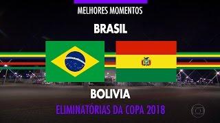 Melhores Momentos - Brasil 5 x 0 Bolívia - Eliminatórias da Copa 2018 - 06/10/2016
