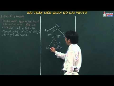 Hình học lớp 10 - Vectơ - Bài toán liên quan độ dài vectơ - Cadasa.vn