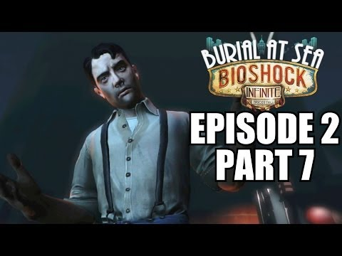 Bioshock Infinite: Burial At Sea Episode 2 Walkthrough Part 7 - Gameplay Review Playthrough
