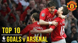 Manchester United's Top 10 Goals v Arsenal (Premier League) | Manchester United