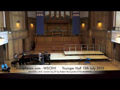 WSCXVI MASTERCLASS  Sonata Op 29 by Robert Muczynski OTIS MURPHY