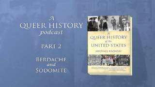 A Queer History of the United States: Berdache and Sodomite (Episode 2)