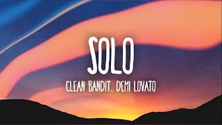 Clean Bandit, Demi Lovato - Solo (Lyrics)