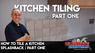 How to tile a kitchen backsplash part 1
