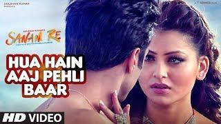 HUA HAIN AAJ PEHLI BAAR Song, SANAM RE Movie, Pulkit Samrat, Urvashi Rautela