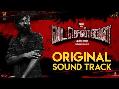 VADACHENNAI - Original Sound Track - Santhosh Narayanan - Dhanush