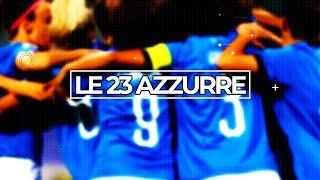 Le 23 Azzurre per la FIFA Women's World Cup 2019