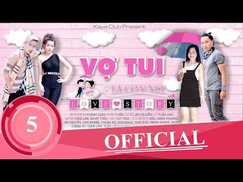 VỢ TUI LÀ CON NÍT ( Love Story ) Tập 5: Phía Sau Một Cô Gái | Tigôn KAYA Club | OFFiCIAL ShortFilm