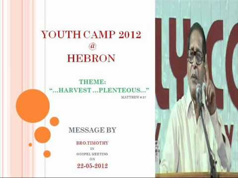 Youth Camp 2012 @ HEBRON. Message by Bro.Timothy in Gospel meeting on 22-05-2012