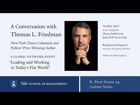 Thomas L. Friedman, New York Times columnist and Pulitzer Prize-winning author