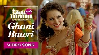 Ghani Bawri Movie Tanu Weds Manu Returns