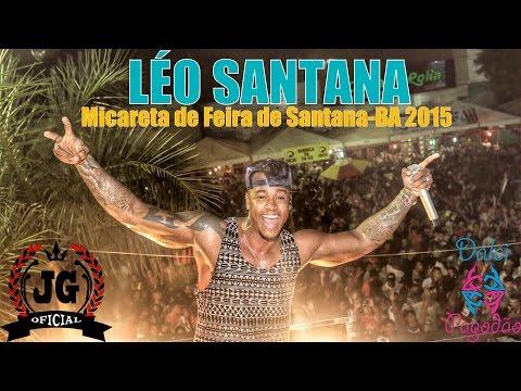 Léo Santana AO VIVO Micareta de Feira Santana 2015 COMPLETO [DalcidoPagodão]