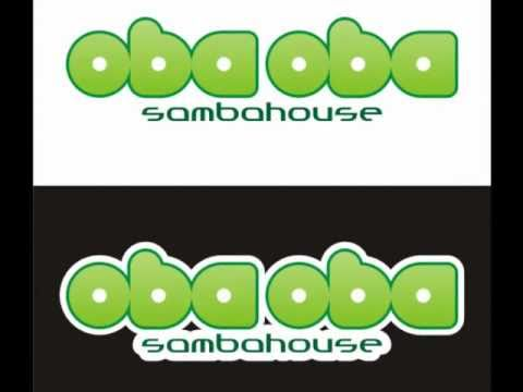 OBA OBA SAMBA HOUSE - Im Yours - Ao Vivo