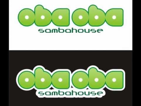 OBA OBA SAMBA HOUSE - Im Yours - Ao Vivo