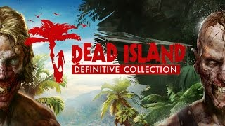 "Dead Island - Definitive Collection: ""Dead Facts"" Trailer"