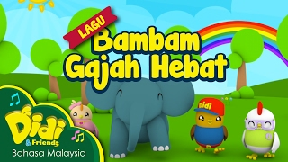 Lagu Kanak Kanak   Bambam Gajah Hebat   Didi & Friends