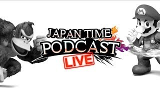 Super Smash Bros. Wii U Japan Time Podcast #21