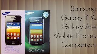 Samsung Galaxy Y Vs Galaxy Ace Mobile Phones Comparison
