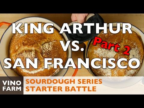 Sourdough Battle - King Arthur vs. San Francisco - Part 2
