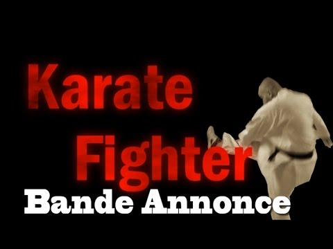 Bande Annonce Karate Fighter 2015