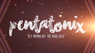 PENTATONIX - HEY MOMMA/HIT THE ROAD JACK (LYRICS)