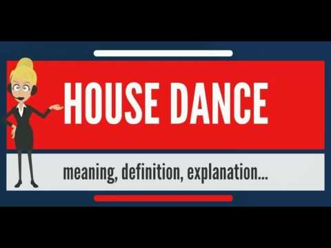 What is HOUSE DANCE? What does HOUSE DANCE mean? HOUSE DANCE meaning, definition & explanation