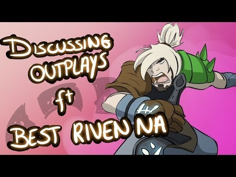 Discussing Outplays - Featuring Best Riven NA