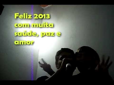 Adeus ano velho, Feliz ano novo - Feliz 2013
