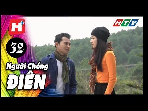 Người Chồng Điên - Tập 32 | Phim Tình Cảm Việt Nam Mới Nhất 2017