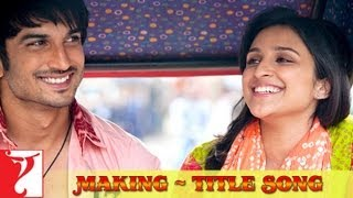 Making Of The Title Song Shuddh Desi Romance