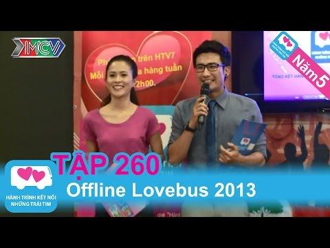 Hành Trình Kết Nối Những Trái Tim - tập 260 - Offline Lovebus 2013