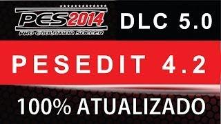 Pes 2014 PESEDIT 4.2 + DLC 5.0 Passo A Passo