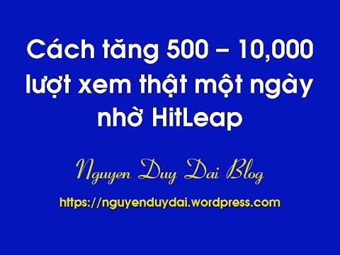Cách tăng 500 - 10,000 lượt xem thật một ngày nhờ HitLeap