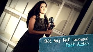 Dil Aaj Kal Unplugged Full Audio Song Purani Jeans