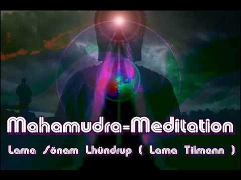 Mahamudra Meditation - Lama Sönam Lhündrup ( Lama Tilmann )