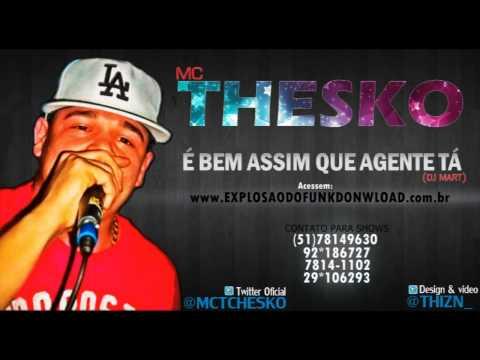 MC THESKO - É BEM ASSIM QUE A GENTE TÁ (DJ MART) ' LANÇAMENTO 2013'