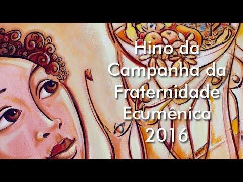 Hino da Campanha da Fraternidade Ecumênica 2016