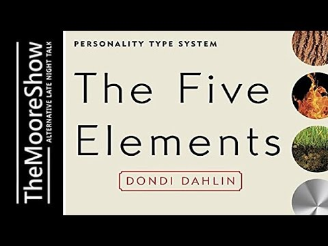 The Five Elements: Understand Yourself and Your Relationships with the World's Oldest healing system