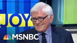 Phil Donahue Calls Donald Trump Era 'Darkest Political Moment' | AM Joy | MSNBC