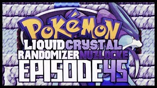"Pokémon Liquid Crystal Randomizer Nuzlocke!! - Ep 45 ""TEAM NEXUS!"""