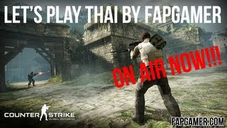 Counter-Strike: Global Offensive Let's Play Thai By FAP