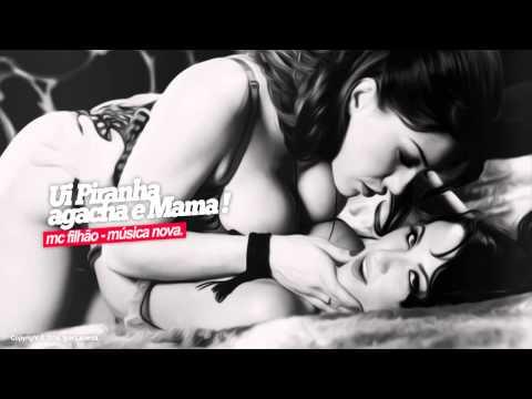 Mc Filhão - Ui Piranha Agacha e Mama - Música Nova 2014 (DJ's Felipe CDC e Jones) Lançamento 2014