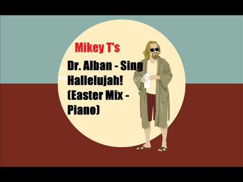 dr alban sing hallelujah easter mix piano youtube. Black Bedroom Furniture Sets. Home Design Ideas
