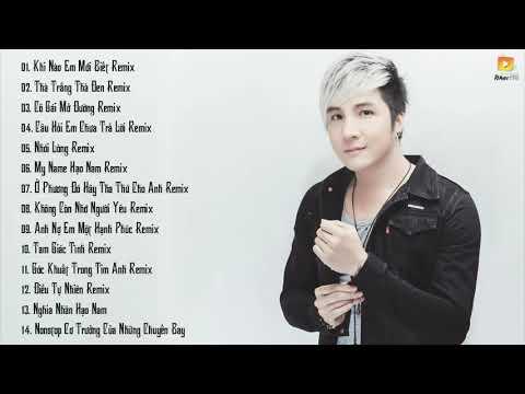 Lâm Chấn Khang Remix 2016 - Những Ca Khúc Hay Nhất Của Lâm Chấn Khang Remix 2016