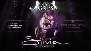 Cirque National Alexis Gruss : bande annonce de SILVIA