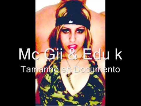 Mc Gii & Edu K - Tamanho é Documento