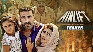 Airlift Theatrical Trailer -Akshay Kumar, Nimrat Kaur
