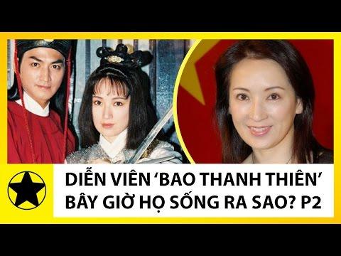 Dàn Diễn Viên 'Bao Thanh Thiên' Vang Bóng Một Thời Giờ Ra Sao? Phần 2