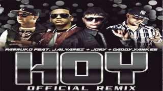 Hoy (Official Remix) Farruko Ft Daddy Yankee, Jory Y J