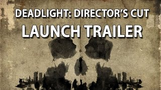 Deadlight: Director's Cut - Megjelenés Trailer